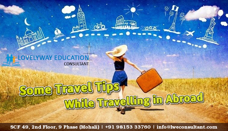 Some Travel Tips While Travelling in Abroad